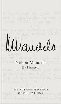 Mandela: Nelson Mandela by Himself