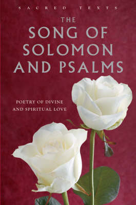 The Song of Solomon and Psalms : poetry of divine and spiritual love (Sacred Texts)
