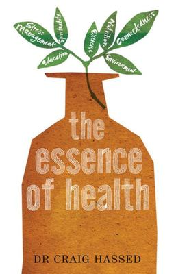 The Essence of Health : The Seven Pillars of Wellbeing