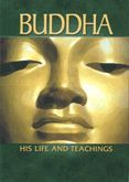 Buddha: His Life and Teachings