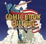 Comic Book Culture: An Illustrated History