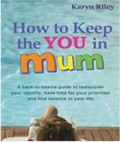 How to Keep the You in Mum
