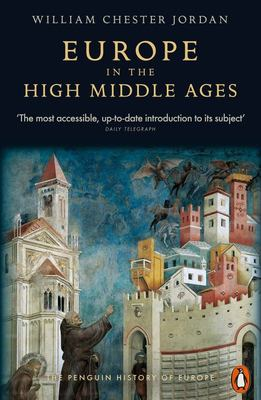 Europe in the High Middle Ages: The Penguin History of Europe: v. 3