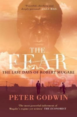 The Fear: The Last Days of Robert Mugabe