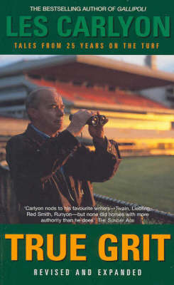 True Grit: Tales from 25 Years on the Turf