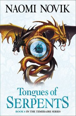 The Tongues of Serpents (Temeraire #6)