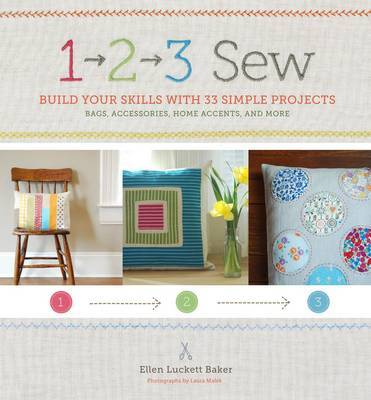 1, 2, 3 Sew: Multiply Your Skills with 36 Stylish Sewing Projects