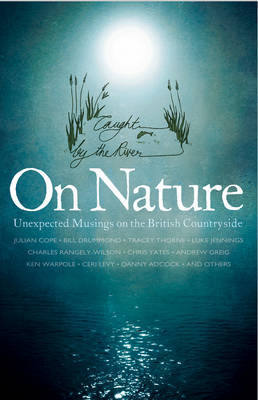 On Nature : Ramblings on the British Countryside