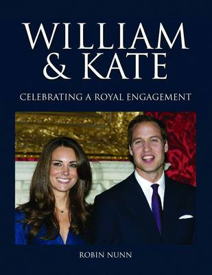 William & Kate: Celebrating a Royal Engagement