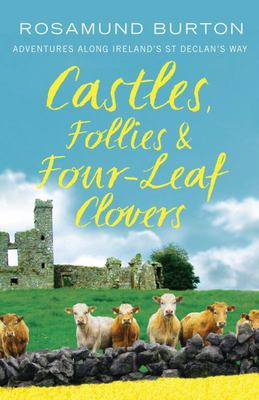 Castles, Follies and Four-Leaf Clovers: Adventures along St Declan's Way