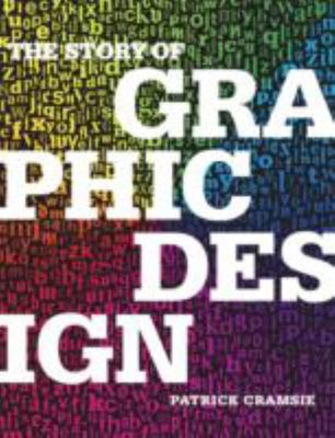 The Story of Graphic Design: From the Invention of Writing to the Birth of Digital Design