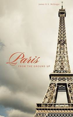 Paris from the Ground Up