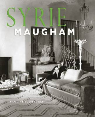 Syrie Maugham: Staging the Glamorous Interior