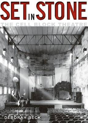 Set in Stone: The Cell Block Theatre