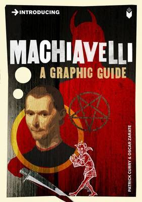 Introducing Machiavelli : A Graphic Guide