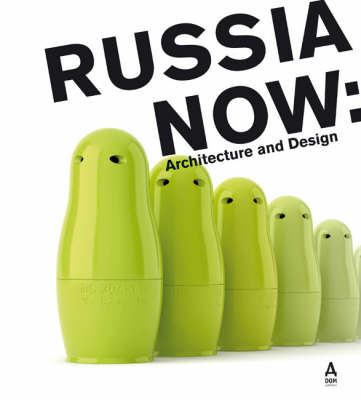 Russia Now: Architecture and Design