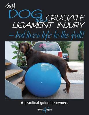 My Dog Has Cruciate Ligament Injury : but Lives Life to the Full!