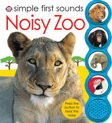 Noisy Zoo (Simple First Sounds)