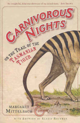 Carnivorous Nights - On The Trail Of The Tasmanian Tiger