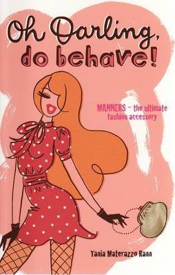 Oh Darling Do Behave - Manners the