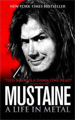 Mustaine : A Life in Metal