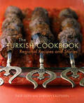 The Turkish Cookbook : Regional Recipes and Stories