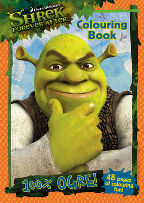Shrek Forever After: 100% Ogre Colouring Book