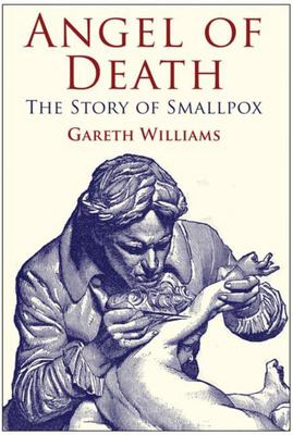 The Angel of Death : The Story of Smallpox