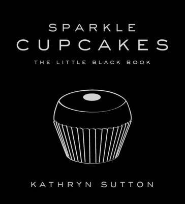 Sparkle Cupcakes : The Little Black Book