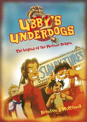 Ubby's Underdogs : The Legend of the Phoenix Dragon