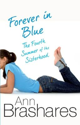 Forever in Blue - the Fourth Summer of the Sisterhood