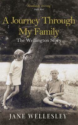 A Journey Through My Family: The Wellington Story