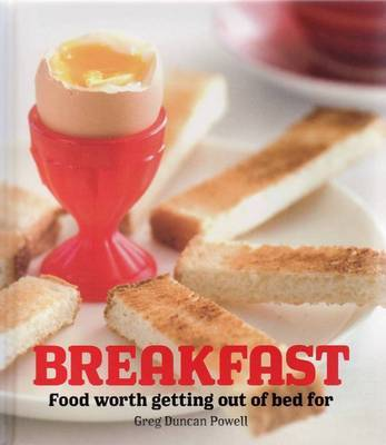 Breakfast: Food Worth Getting Out of Bed for