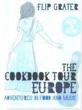 The Cookbook Tour Europe: Adventures in Food and Music
