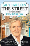 50 Years on The Street : My Life with Ken Barlow