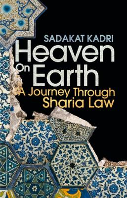Heaven on Earth : A Journey Through Shari'a Law