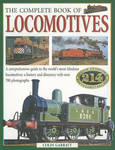 Complete Book of Locomotives: A Comprehensive Guide to the World's Most Fabulous Locomotives - Their History and Development Through the Ages