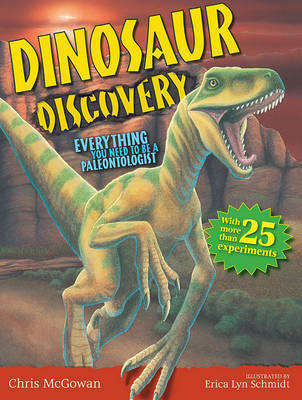 Dinosaur Discovery : Everything You Need to Be a Paleontologist