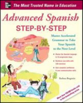 Advanced Spanish Step-by-step : Master Accelerated Grammar to Take Your Spanish to the Next Level