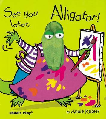 See You Later, Alligator! (Finger Puppet Book)