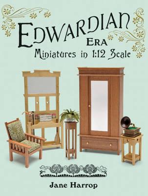 Edwardian Era : Miniatures in 1:12 Scale