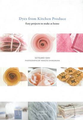 Dyes from Kitchen Produce: Easy Projects to Make at Home