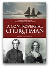 A Controversial Churchman: Essays on George Selwyn, Bishop of New Zealand and Lichfield, and Sarah Selwyn