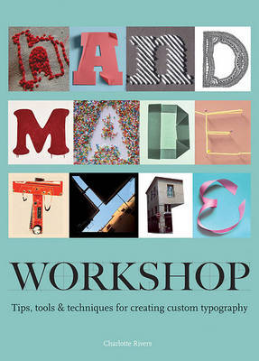 Handmade Type Workshop : Tips, Tools & Techniques for Creating Custom Typography (American Remainders)