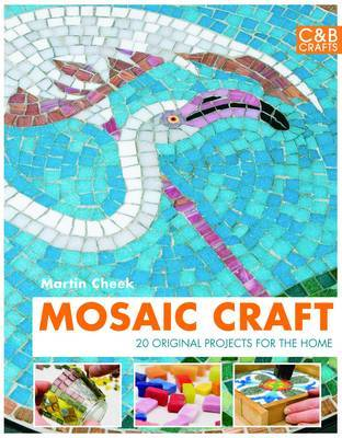 Mosaic Craft : 20 Modern Projects for the contemporary home