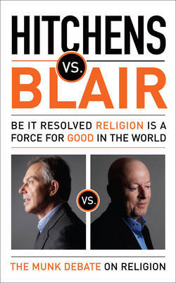 Hitchens vs Blair : Be it Resolved Religion is a Force for Good in the World