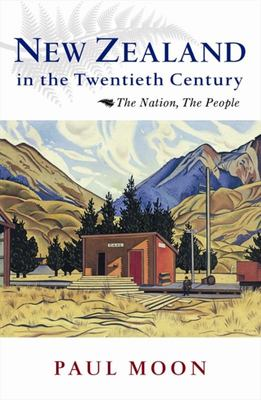 New Zealand in the Twentieth Century: The Nation, the People