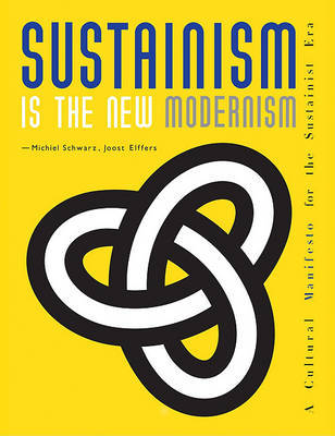 Sustainism is the New Modernism: A Cultural Manifesto for the Sustainist Era