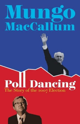 Poll Dancing: The Story of the 2007 Election