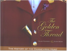Golden thread : the history of the Dannevirke Hunt (Handling fee and/or freight charges may apply)